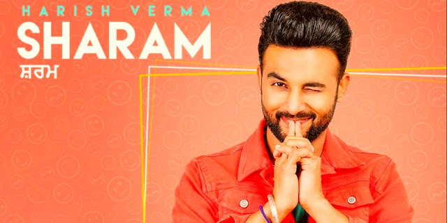 SHARAM SONG LYRICS- HARISH VERMA