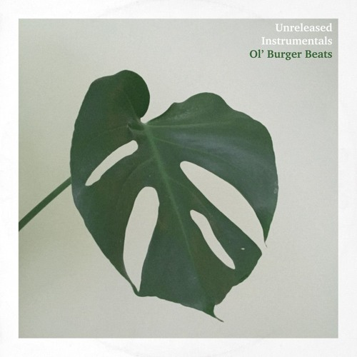 Ol' Burger Beats | Unreleased Instrumentals EP (Full EP Stream)