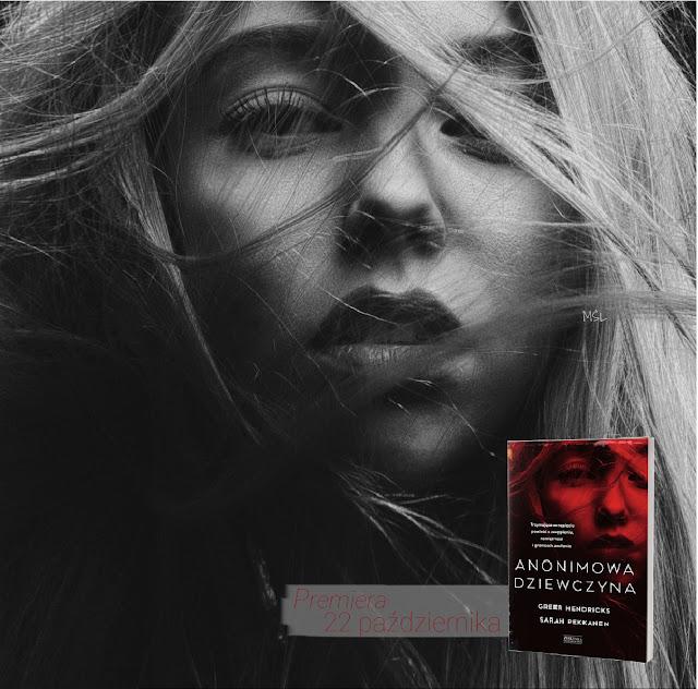 """,,Anonimowa dziewczyna"""" - zapowiedź powieści."""