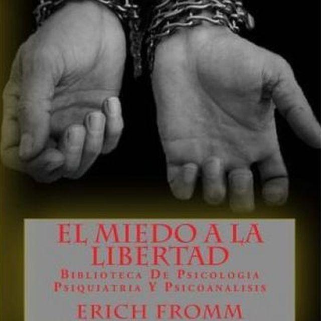 """""""El Miedo a la Libertad"""", de Erich From"""