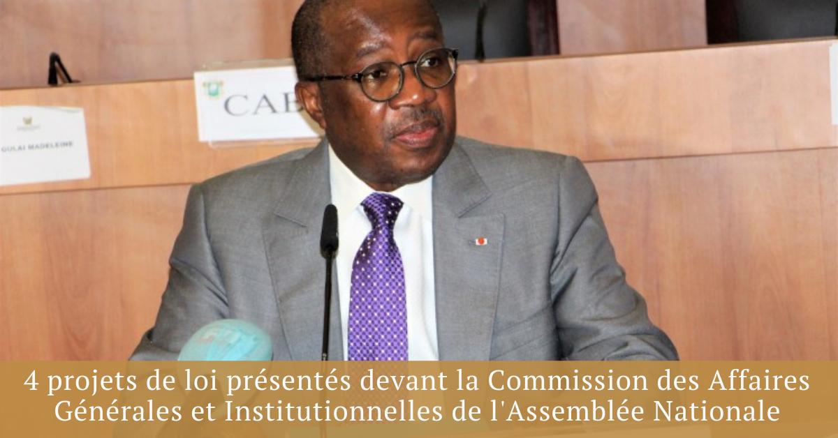 4 projets de loi présentés devant la Commission des Affaires Générales et Institutionnelles (CAGI) de l'Assemblée Nationale