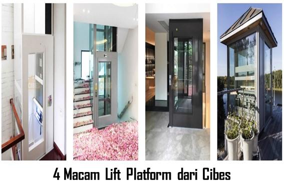 4 Macam Lift Platform dari Cibes