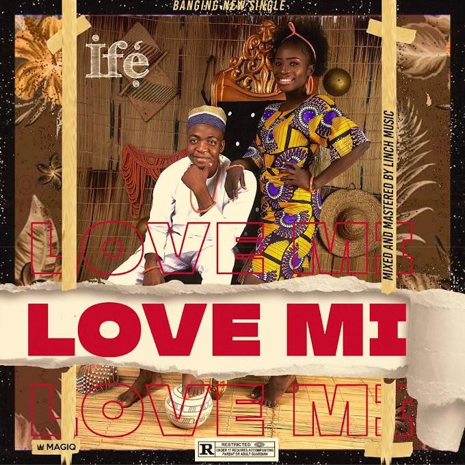 Ife - Love Mi