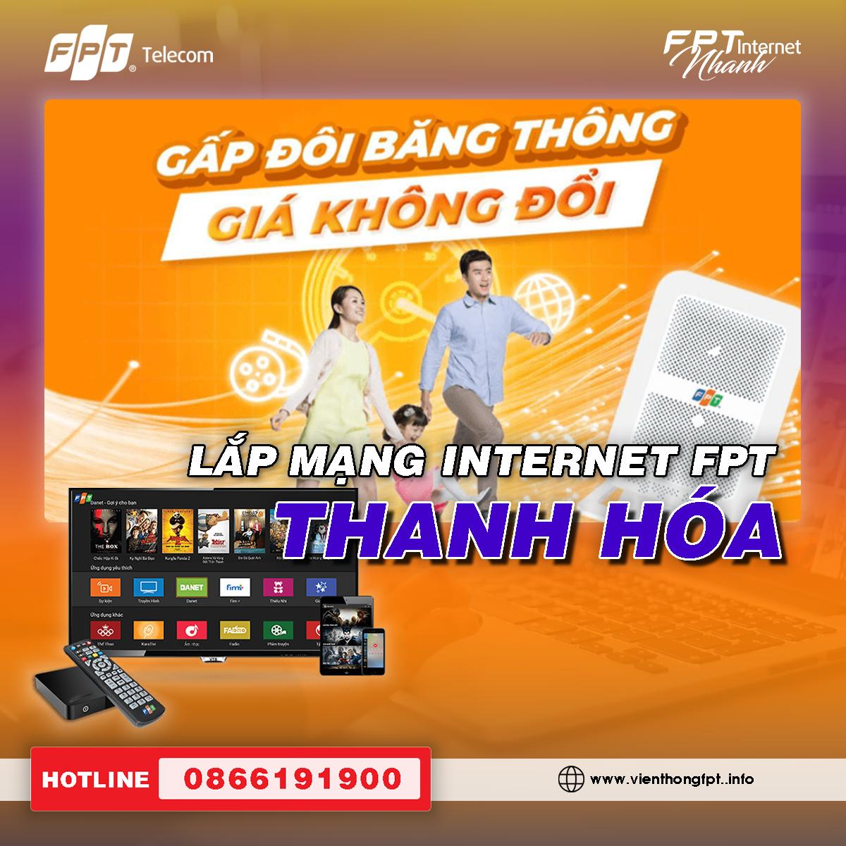 Đăng ký Internet FPT Thanh Hóa - Miễn phí lắp đặt - Tặng 2 tháng cước