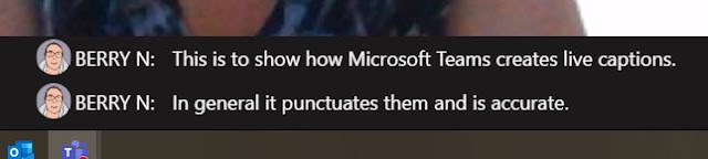 Screenshot showing captions produced by Microsoft Teams. They are labelled and punctuated.