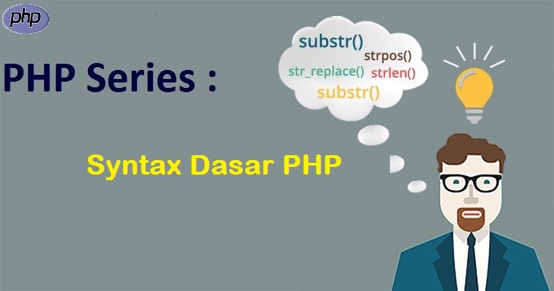 PHP Series : Syntax Dasar PHP