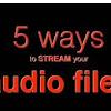 あなたの音楽ファイルを楽しむための5つの方法