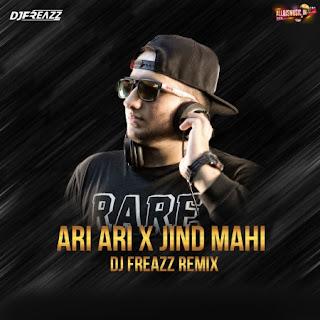 Ari Ari x Jind Mahi (Remix) - DJ Freazz [NewDjsWorld.Com]