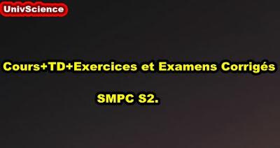 Cours+TD+Exercices et Examens Corrigés SMPC S2.