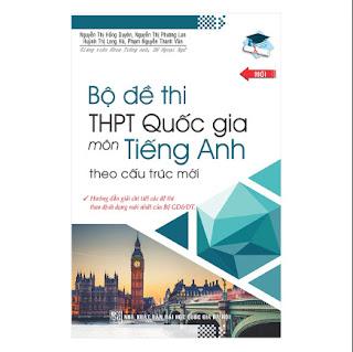 Bộ Đề Thi THPT Quốc Gia Môn Tiếng Anh (Theo Cấu Trúc Mới) ebook PDF-EPUB-AWZ3-PRC-MOBI