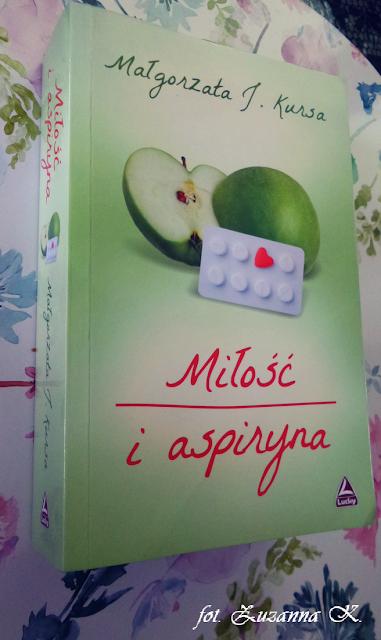 """W pogoni za niezależną buntowniczką - """"Miłość i aspiryna"""" Małgorzaty J. Kursy"""