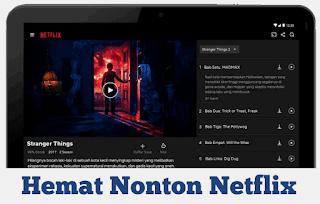 Bagaimana Cara Menghemat Kuota Data Internet Saat Nonton Netflix