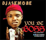 Music: Dj Askmore - You Be Boss (mixed by Khane)
