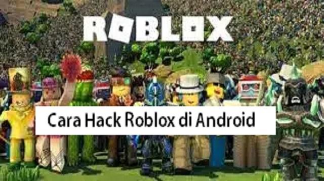 Cara Hack Roblox di Android