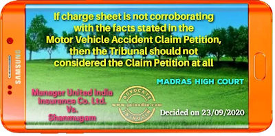 If charge sheet is not corroborating with the facts stated in the Motor Vehicle Accident Claim Petition, then the Tribunal should not considered the Claim Petition at all