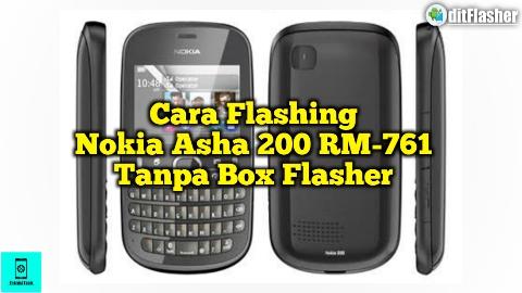 Cara Flash Nokia Asha 200 RM-761 Tanpa Box Flasher