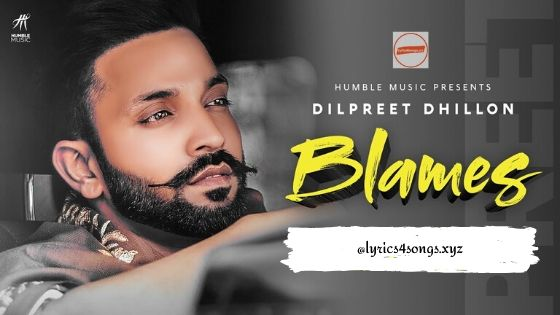 BLAMES LYRICS - Dilpreet Dhillon | Punjabi Song | Lyrics4songs.xyz