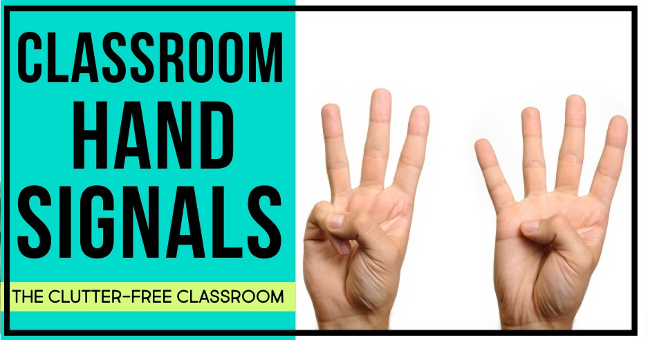 HAND SIGNALS FOR THE CLASSROOM | Clutter-Free Classroom