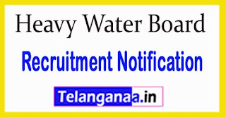 Heavy Water Board HWB Recruitment Notification 2017
