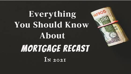 mortgage recasting in 2021