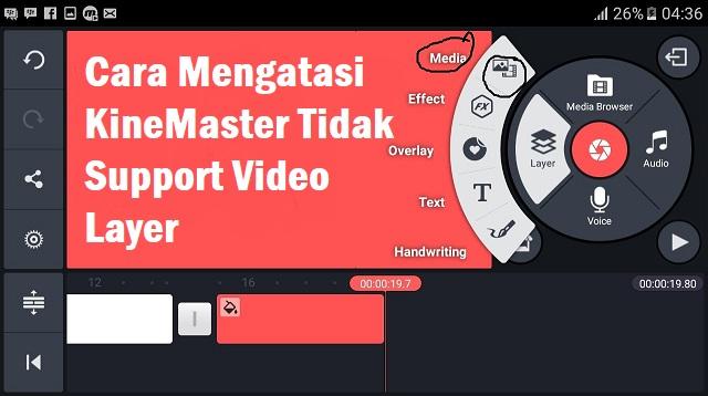 Cara Mengatasi KineMaster Tidak Support Video Layer
