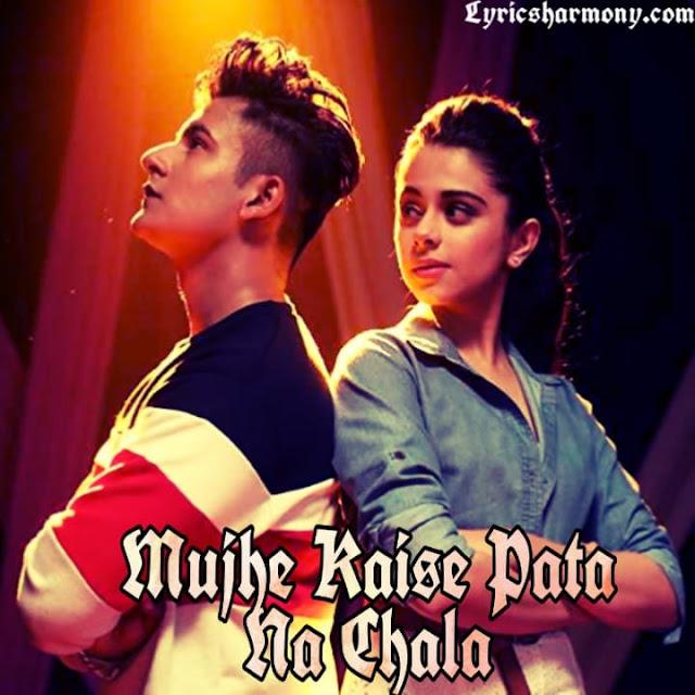 Mujhe Kaise Pata Na Chala Lyrics