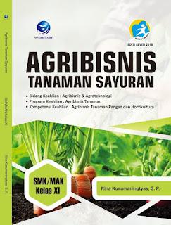 Agribisnis Tanaman Sayuran, Bidang Keahlian Agribisnis dan Agroteknologi, Program Keahlian: Agribisnis Tanaman, Kompetensi Leahlian: Agribisnis Tanaman Pangan dan Hortikultura SMK/MAK Kelas XI