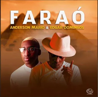 Anderson Mário feat Edgar Domingos - Faraó (Download Música)