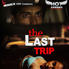 The Last Trip webseries  & More