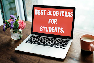 Best blog ideas for students.
