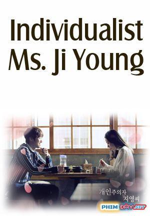 QUÝ CÔ THÍCH MỘT MÌNH - Individualist Ms. Ji Young (2017)