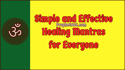 Simple and Effective Healing Mantras for Everyone