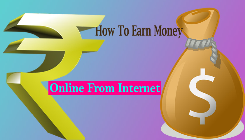 How to earn money online from internet