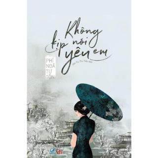 Không Kịp Nói Yêu Em (Tái Bản 2020) ebook PDF EPUB AWZ3 PRC MOBI