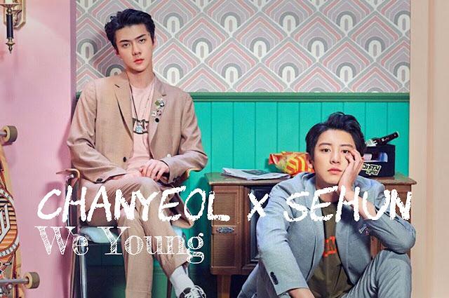Lirik Lagu We Young - Chanyeol X Sehun dan Terjemahannya - Kiky Lirik | Musik dan Lirik Lagu