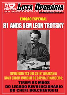 LEIA A EDIÇÃO ESPECIAL DO JORNAL LUTA OPERÁRIA, Nº 364, AGOSTO/2021: 81 ANOS SEM LEON TROTSKY