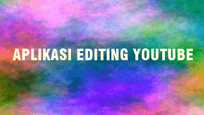 Aplikasi Editing Video - Comon Tech