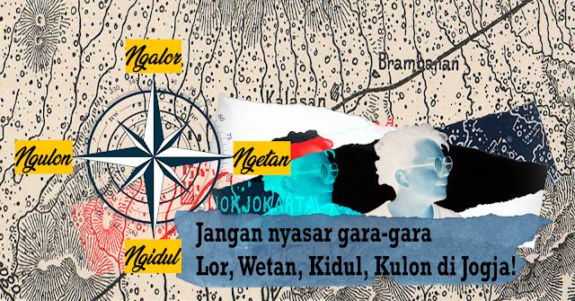 foto thumbnail postingan tentang navigasi sederhana di Jogja. Arah mata angin dengan Lor, Wetan, Kidul, dan Kulon, dengan pengingat agar tidak sampai nyara hanya karena istilah-istilah itu.