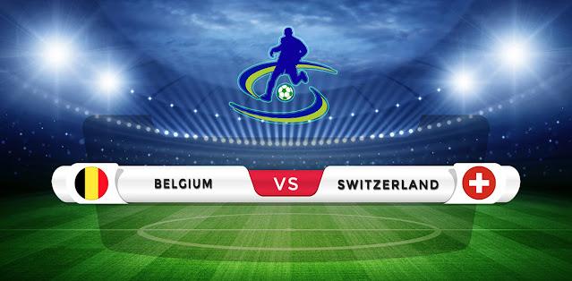 Belgium vs Switzerland Prediction & Match Preview