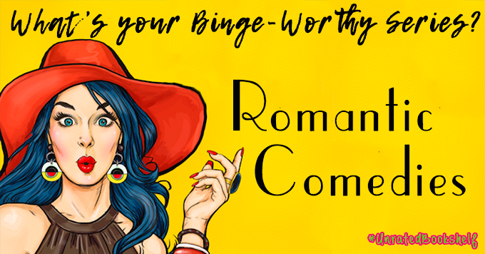 Binge-Worthy: Romantic Comedies