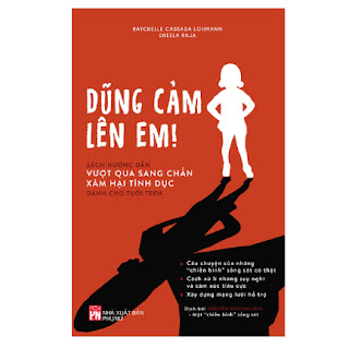 Dũng Cảm Lên Em - Sách Hướng Dẫn Vượt Qua Sang Chấn Xâm Hại Tình Dục Dành Cho Tuổi Teen ebook PDF-EPUB-AWZ3-PRC-MOBI