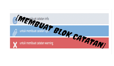 Membuat Blok Catatan Warning, Info, dan Tips di blog