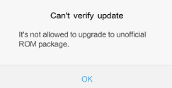 Can't Verify Update. It's not allowed to upgrade to unofficial ROM package.
