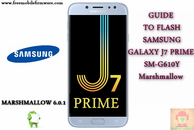 Guide To Flash Samsung Galaxy J7 Prime SM-G610Y Marshmallow 6.0.1 Odin Method Tested Firmware