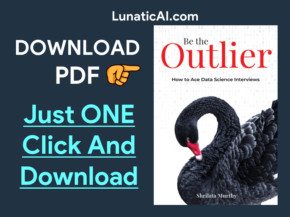 Be the Outlier: How to Ace Data Science Interviews PDF