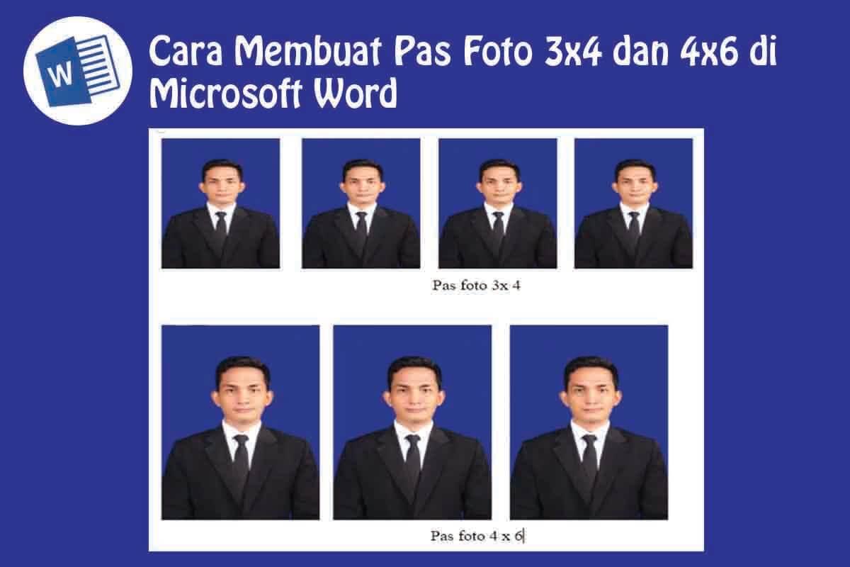 Cara Membuat Pas Foto 3x4 dan 4x6 di Word