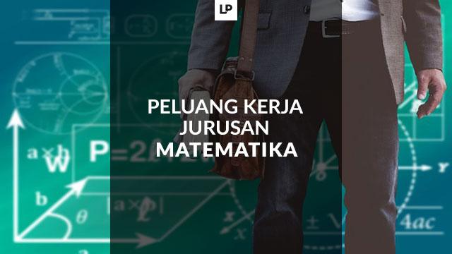 Peluang Kerja Lulusan Jurusan Matematika