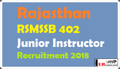 Rajasthan RSMSSB 402 Junior Instructor Recruitment 2018