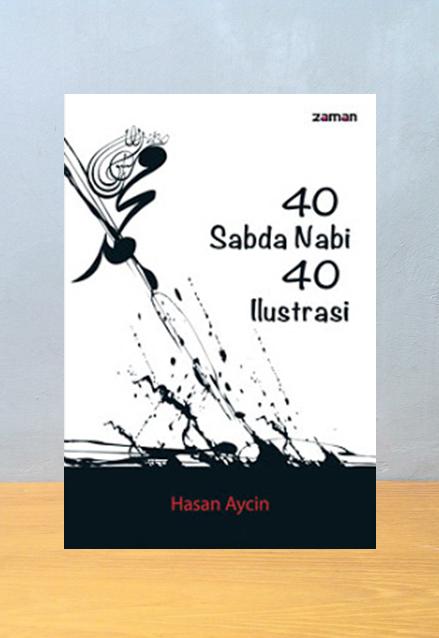 40 SABDA NABI 40 ILUSTRASI, Hasan Aycin
