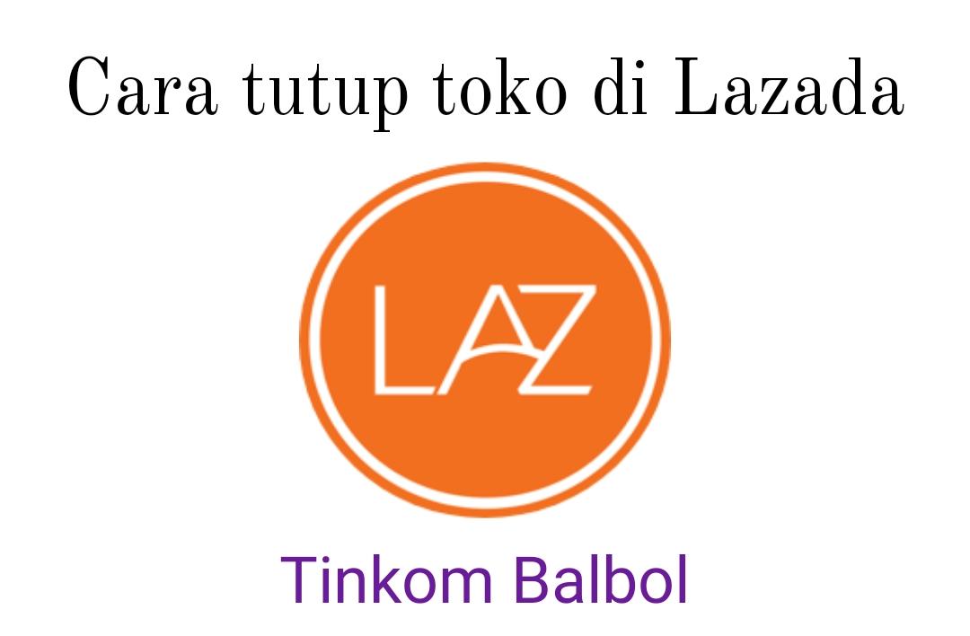 Cara tutup toko di Lazada